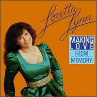 Loretta Lynn - Making Love From Memory