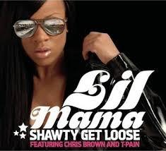 lil mama shawty get loose