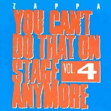 Frank Zappa - You Can't Do That On Stage Anymore Vol 4