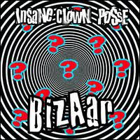 Insane Clown Posse - Bizzar (explicit)