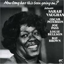 sarah vaughan how long has this been going on
