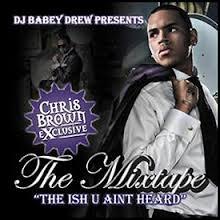 Chris Brown - The Mixtape: The Ish U Ain't Heard