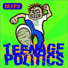 MXPX - Teenage Poplitics