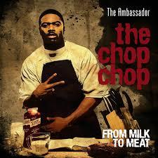 ambassador the chop chop