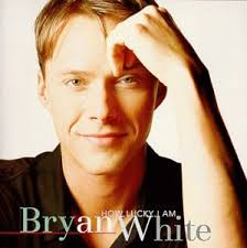 Bryan White - How Lucky I Am