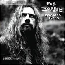 educated horses rob zombie