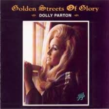 Dolly Parton - The Golden Streets Of Glory