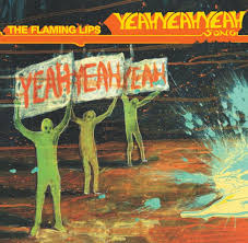 Flaming Lips - The Yeah Yeah Yeah Song
