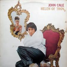 john cale helen of troy