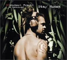 Michael Franti & Spearhead - Oh My God