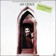 Jim Croce - Don't Mess Around With Jim
