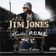 Jim Jones - Hustler's P.O.M.E. (Product Of My Environment) [Explicit]