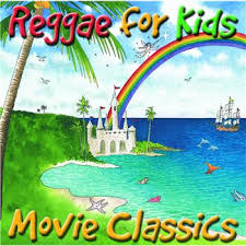 Various Artists - Reggae For Kids - Movie Classics