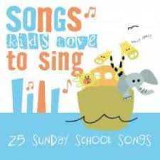 Various Artists - Songs Kids Love To Sing: 25 More Sunday School Songs
