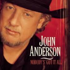 John Anderson - Nobody's Got It All