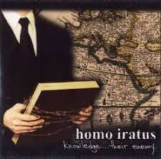 Homo Iratus - Knowledge... Their Enemy