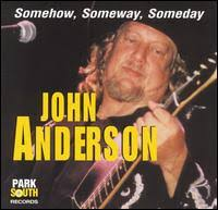 John Anderson - Somehow, Someway, Someday