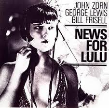 john zorn news for lulu