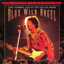 Jimi Hendrix - Blue Wild Angel - Live At The Isle Of Wight