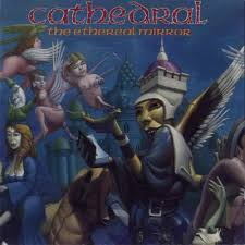 Cathedral - The Ethereal Mirror