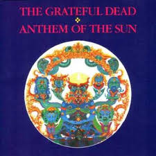 Grateful Dead - Anthem Of The Sun
