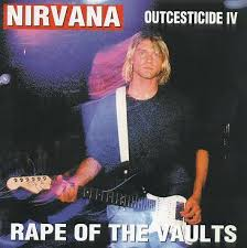Nirvana - Outcesticide 4 - Rape Of The Vaults