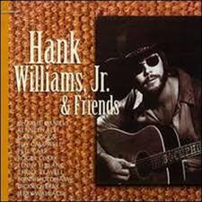hank williams jr and friends