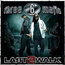 Three 6 Mafia - Da Last 2 Walk