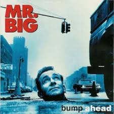 mr big bump ahead