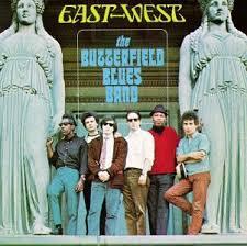 paul butterfield east west
