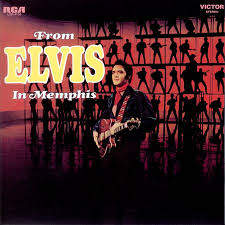 Elvis Presley - From Elvis In Memphis