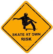Skate At Own Risk Tin Sign at