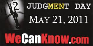 May 21, 2011: Judgment day?
