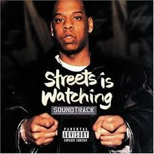 Jay-Z - Streets Is Watching