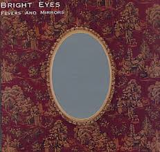 bright eyes fevers and mirrors