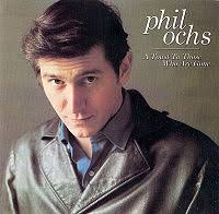 Phil Ochs - A Toast To Those Who Are Gone