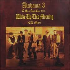 A3 (Alabama 3) - Woke Up This Morning