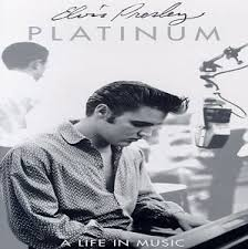 Elvis Presley - Elvis Platinum-a Life In Music
