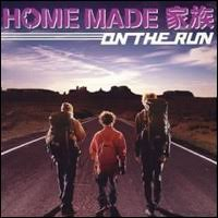 Home Made Kazoku - On The Run