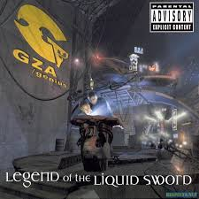 Gza - Legend Of The Liquid Sword
