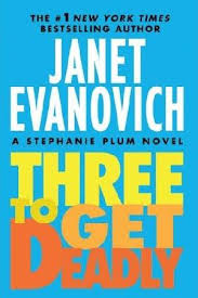 janet evanovich three to get deadly