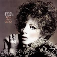 Barbra Streisand - What About Today