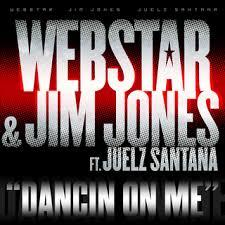 dj webstar dancing on me