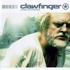 Clawfinger - Whole Lot Of Nothing