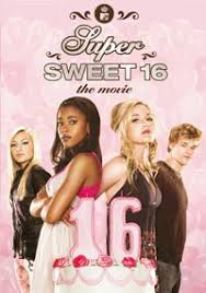 my super sweet 16 the movie