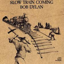 dylan slow train coming