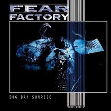 Fear Factory - Dog Day Sunrise