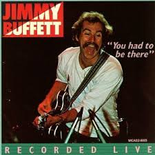 Jimmy Buffett - You Had To Be There (disc 1)