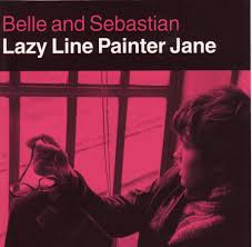Belle & Sebastian - Lazy Line Painter Jane