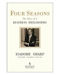 Isadore Sharp – Four Seasons: The Story of a Business Philosophy